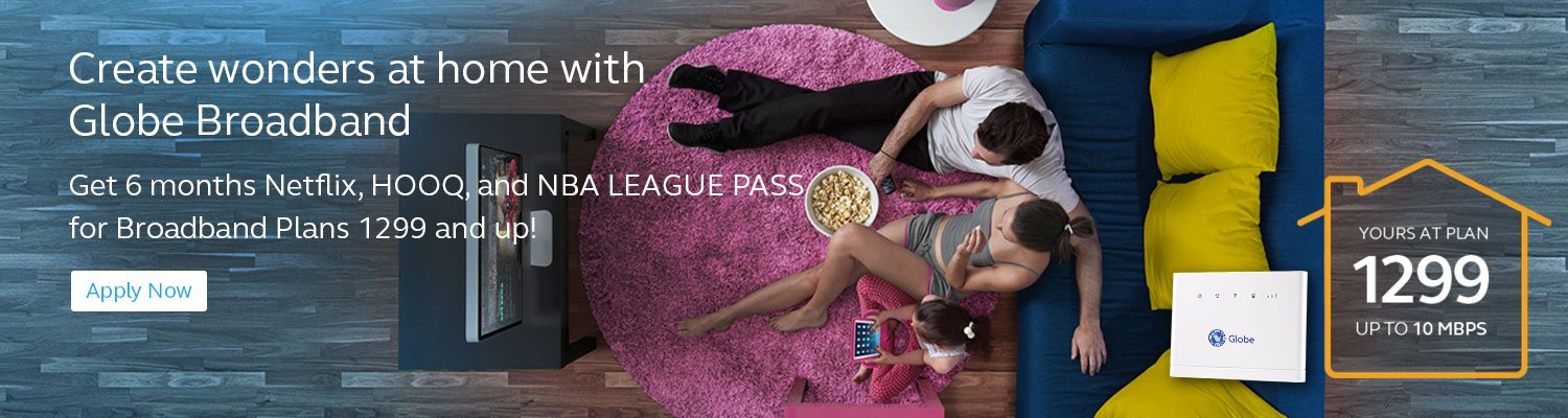 Get 6 months Netflix, HOOQ, and NBA LEAGUE PASS for Plans 1299 and up!