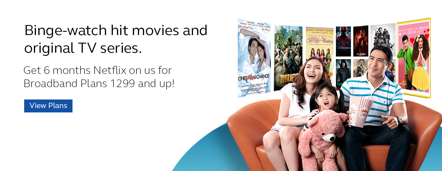 Get 6 months Netflix on us for Broadband Plas 1299 and up!